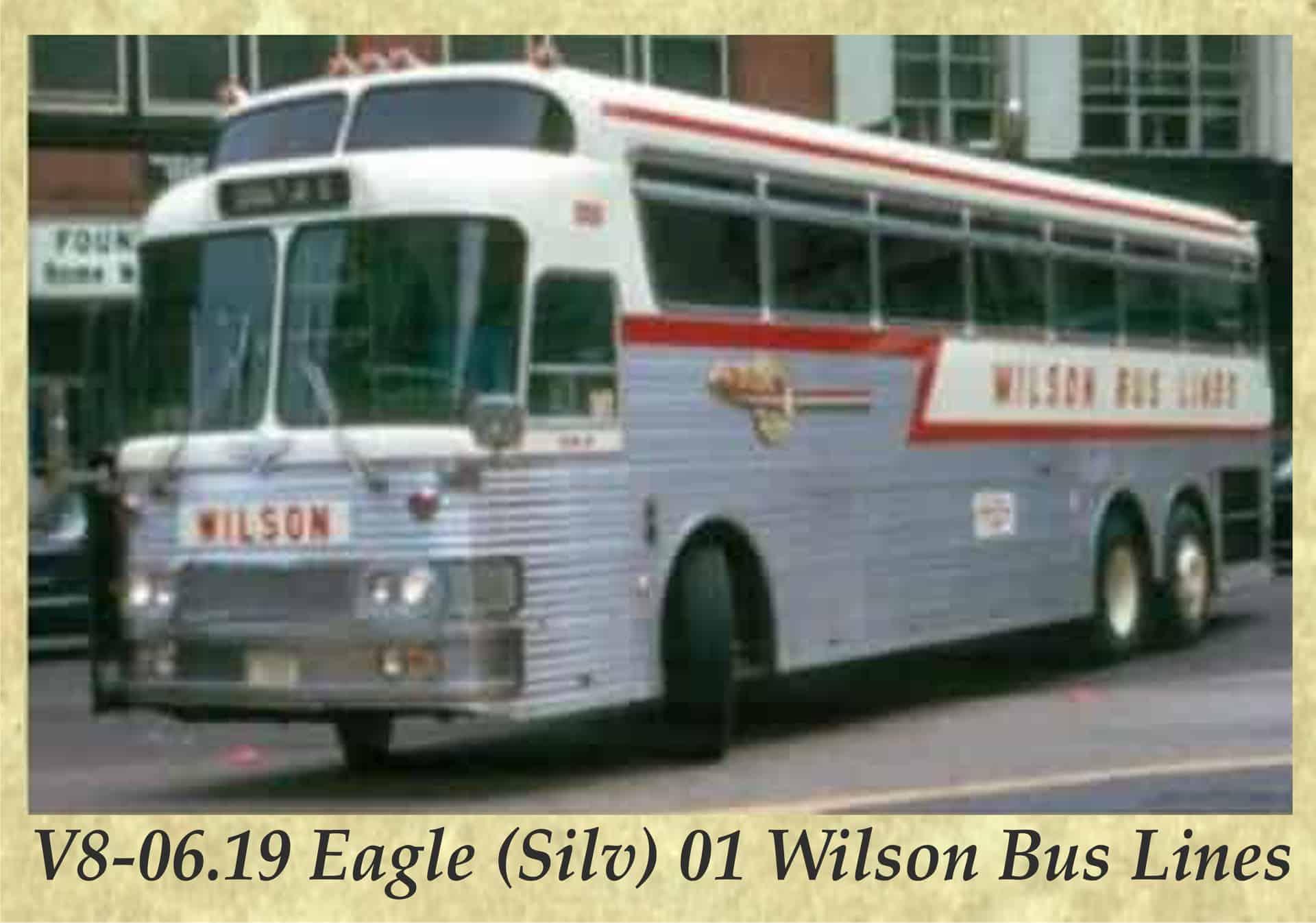 V8-06.19 Eagle (Silv) 01 Wilson Bus Lines