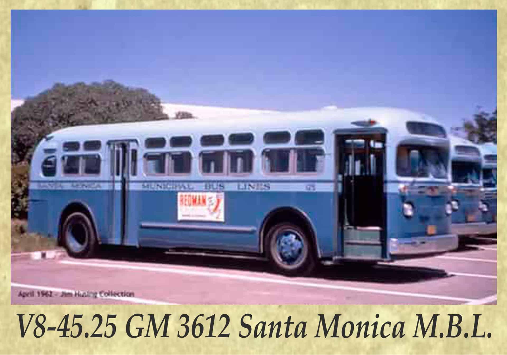 V8-45.25 GM 3612 Santa Monica M.B.L.