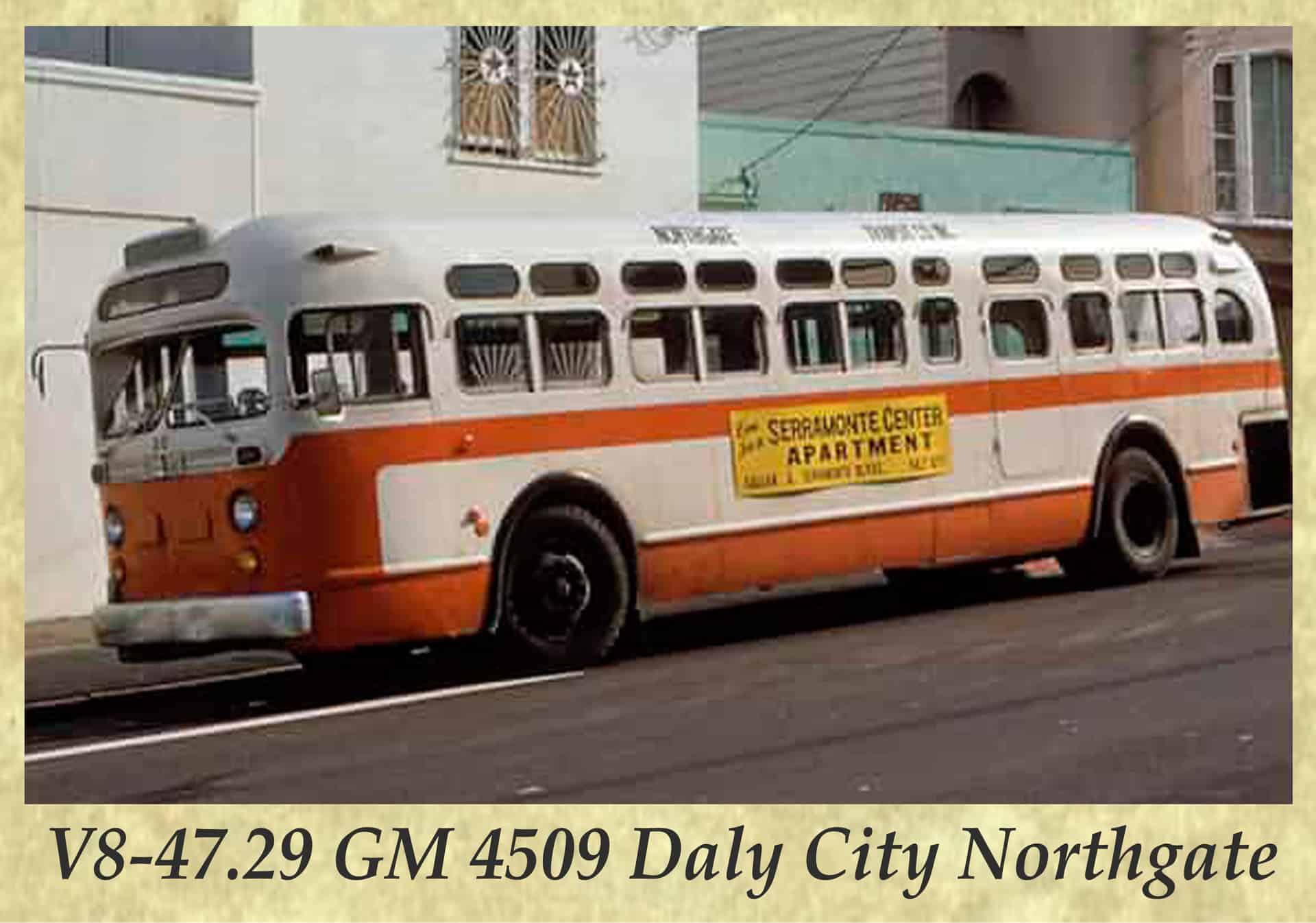 V8-47.29 GM 4509 Daly City Northgate
