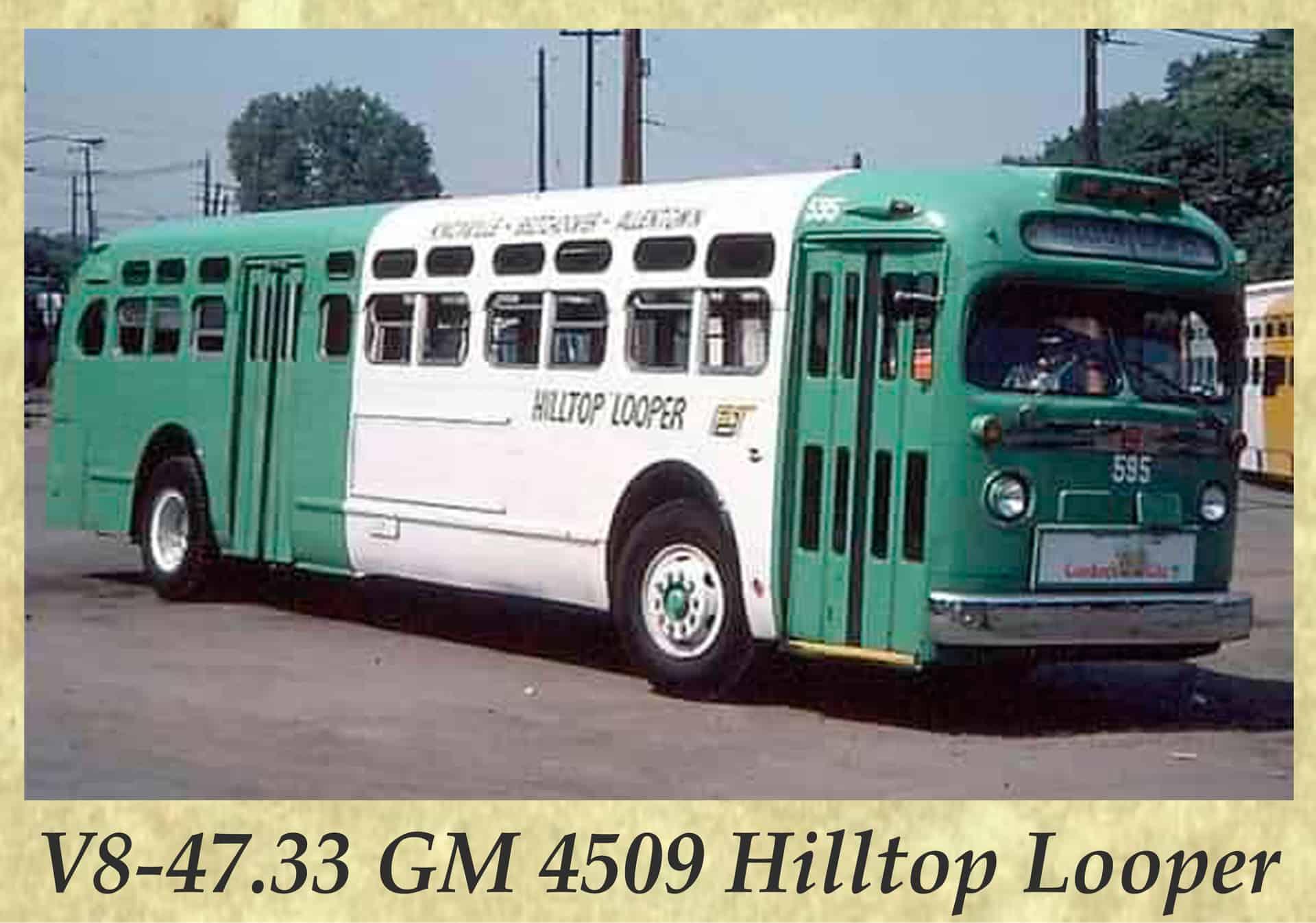 V8-47.33 GM 4509 Hilltop Looper