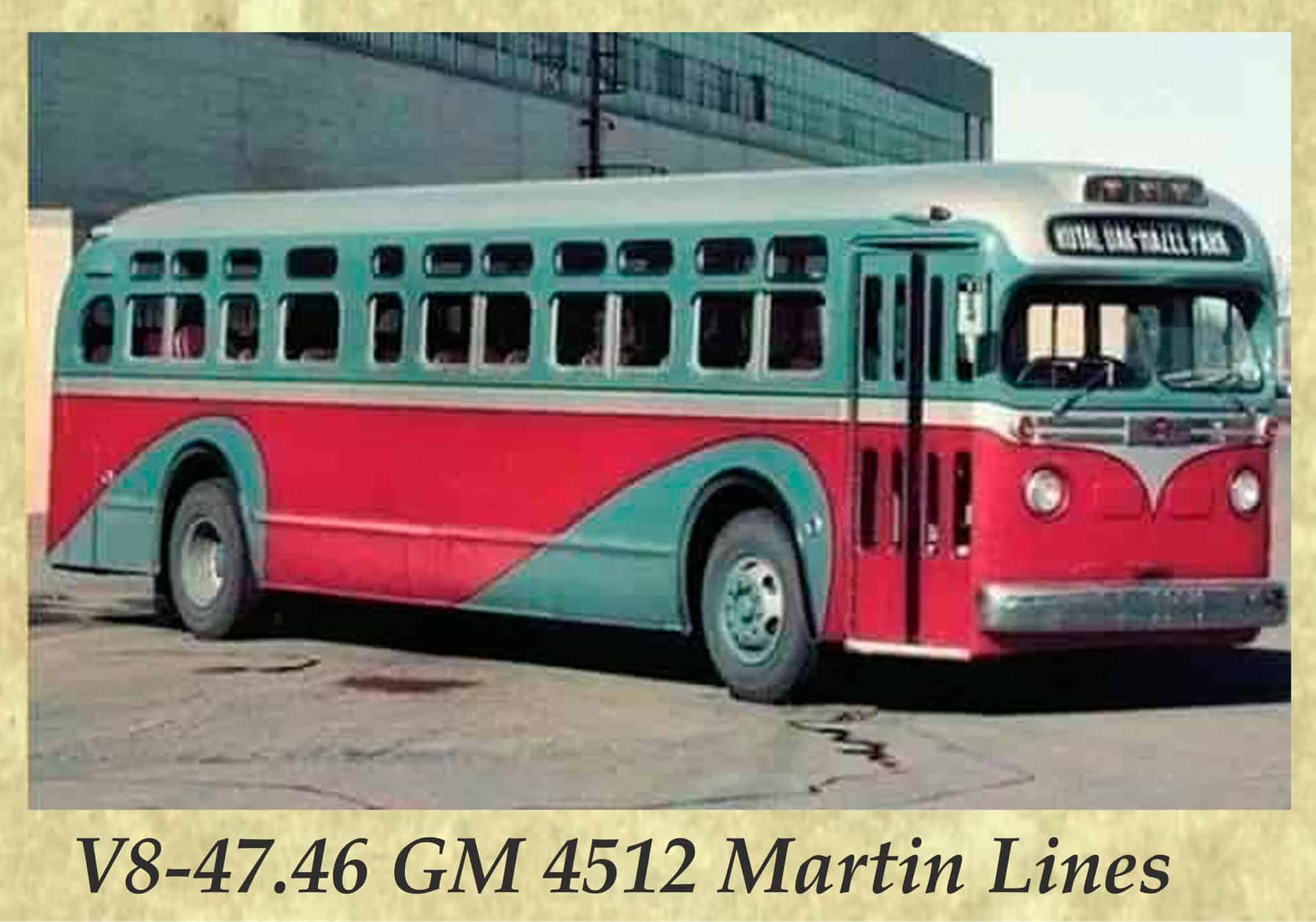 V8-47.46 GM 4512 Martin Lines