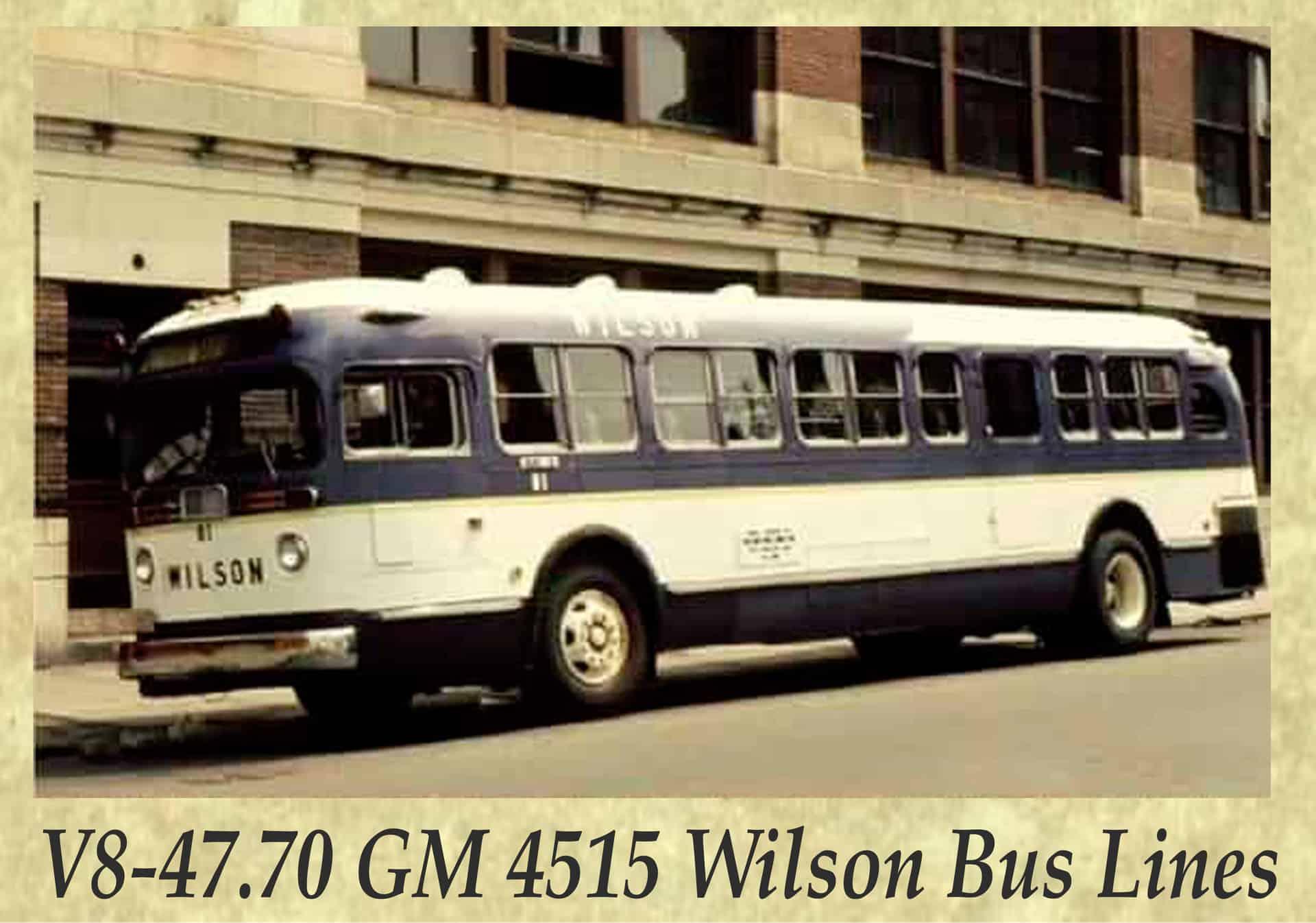 V8-47.70 GM 4515 Wilson Bus Lines