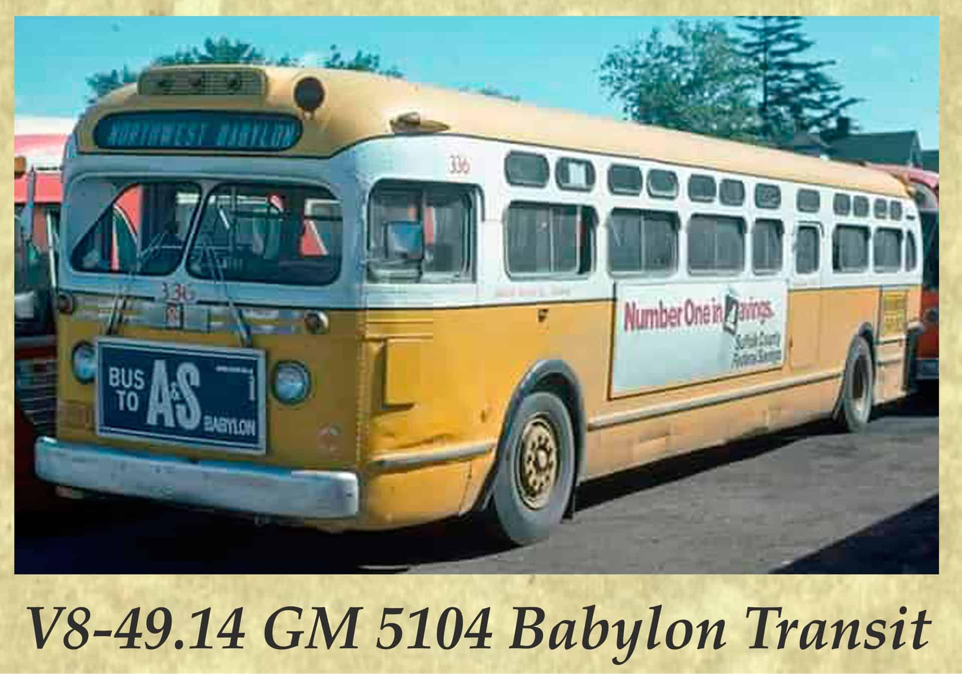 V8-49.14 GM 5104 Babylon Transit