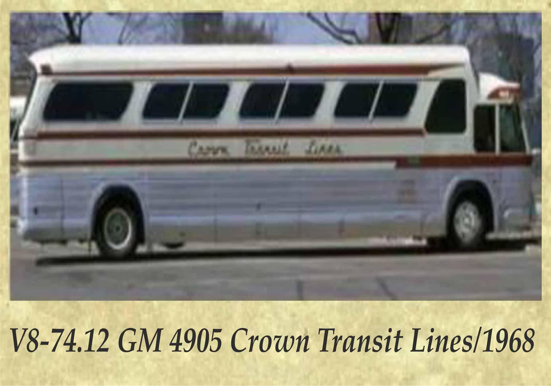 V8-74.12 GM 4905 Crown Transit Lines 1968