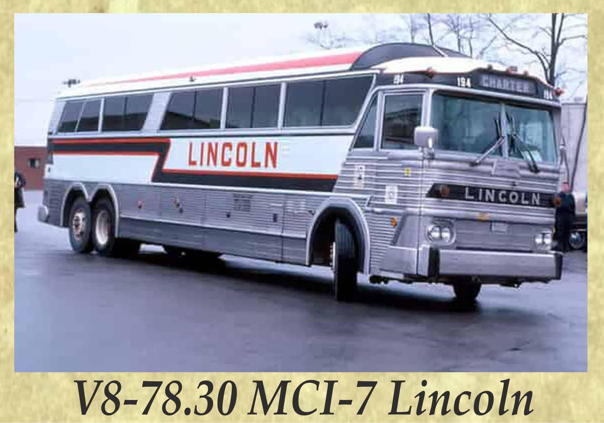 V8-78.30 MCI-7 Lincoln