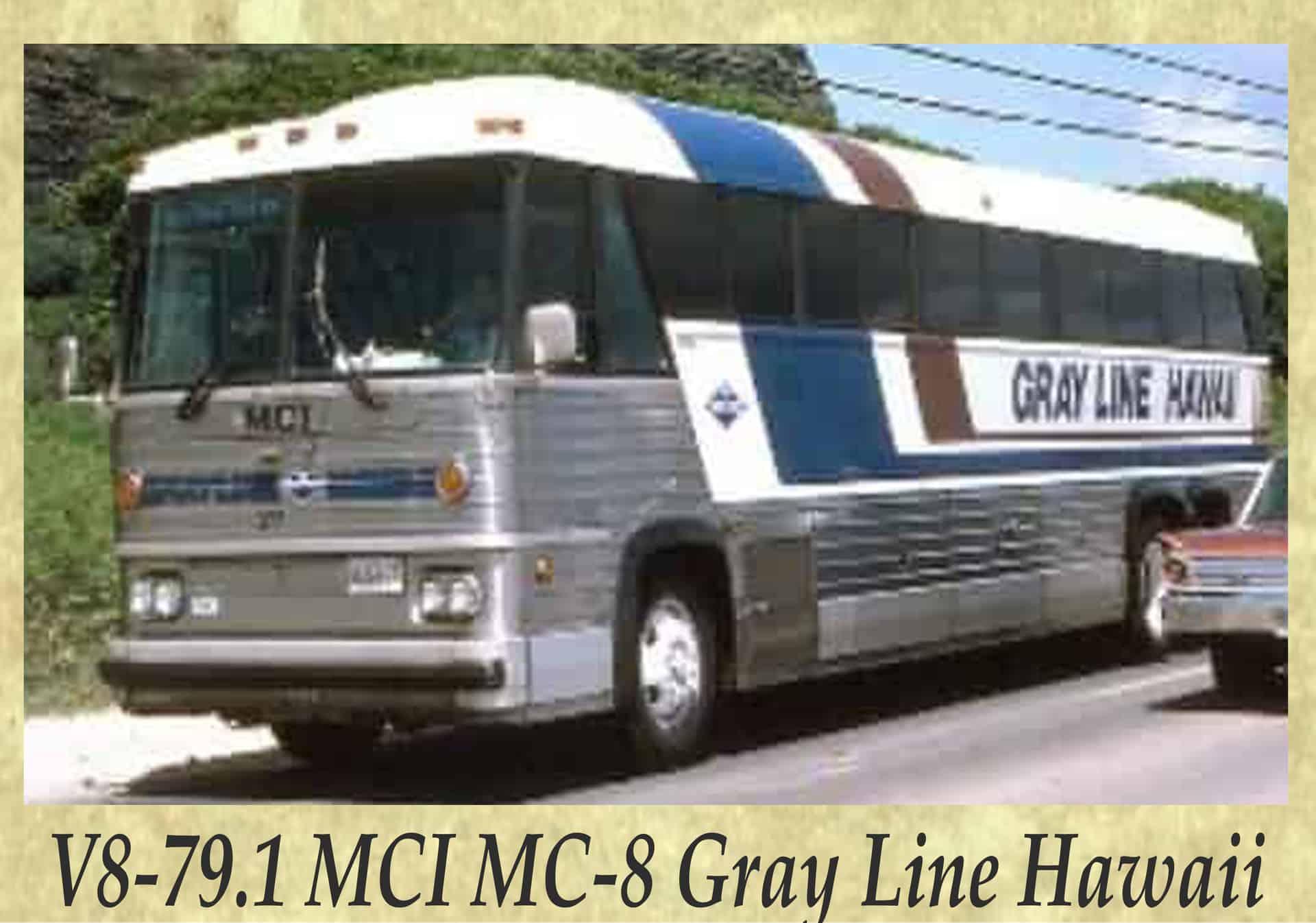 V8-79.1 MCI MC-8 Gray Line Hawaii