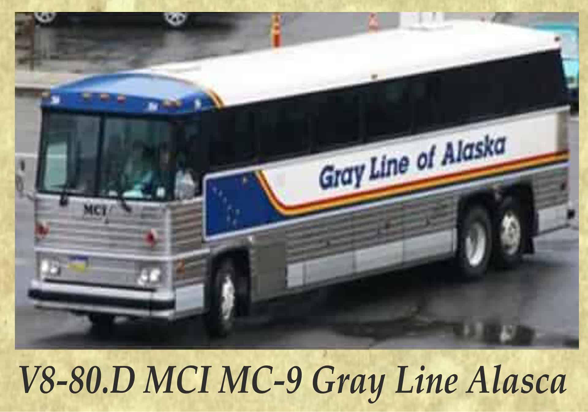V8-80.D MCI MC-9 Gray Line Alasca